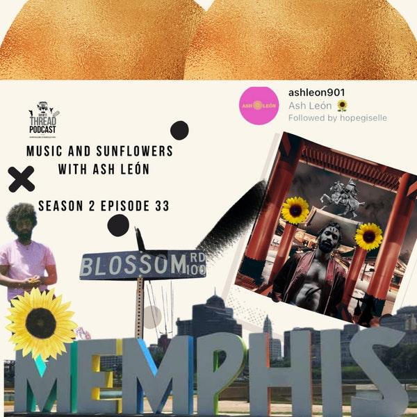 Music and Sunflowers with Ash León S 2 EP 33 Image