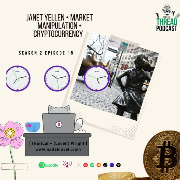 Janet Yellen, Market Manipulation and Cryptocurrency S 02 E 015 Image