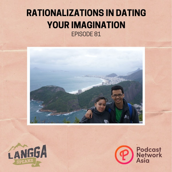 LSP 81: Rationalizations in Dating Your Imagination