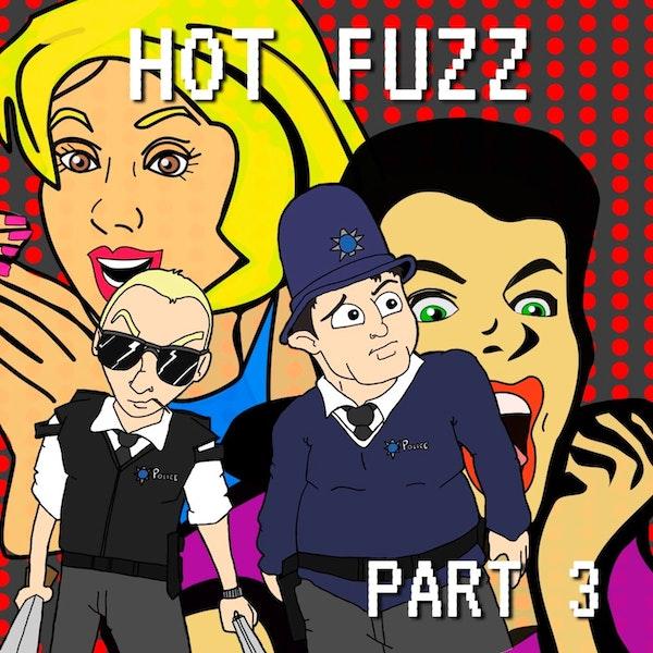 Hot Fuzz Part 3 Image