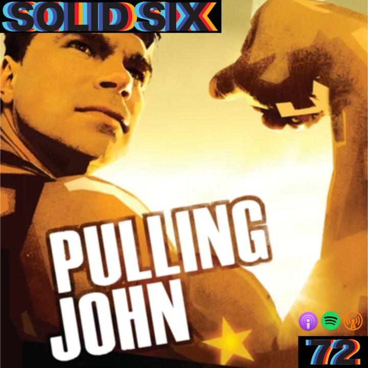 Episode 72: Pulling John