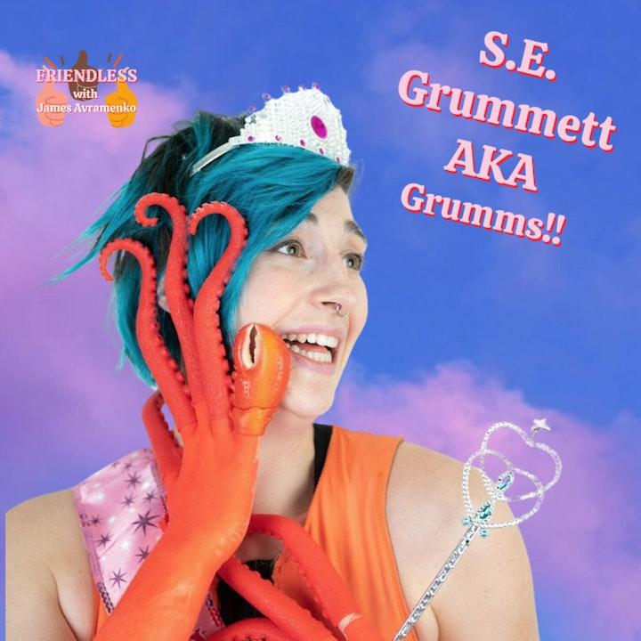 S.E. Grummett aka Grumms!