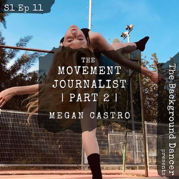 The Movement Journalist   Part 2   Megan Castro Image