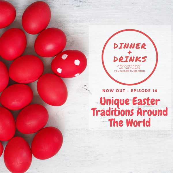Unique Easter Traditions Around the World | Dinner Plus Drinks #16 Image