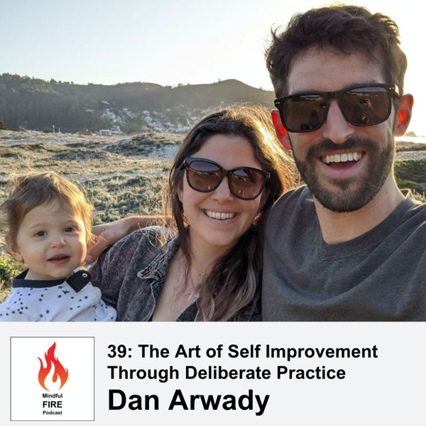 39 : The Art of Self Improvement Through Deliberate Practice with Dan Arwady Image