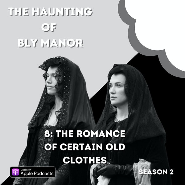 The Haunting of Bly Manor 8: The Romance of Certain Old Clothes Image