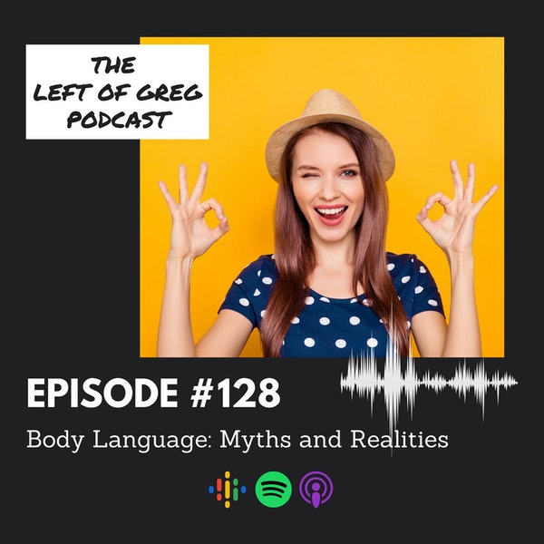 #128 Body Language; Myths and Realities
