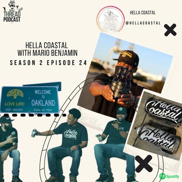 Hella Coastal With Mario Benjamin In Oakland S 2 EP 24