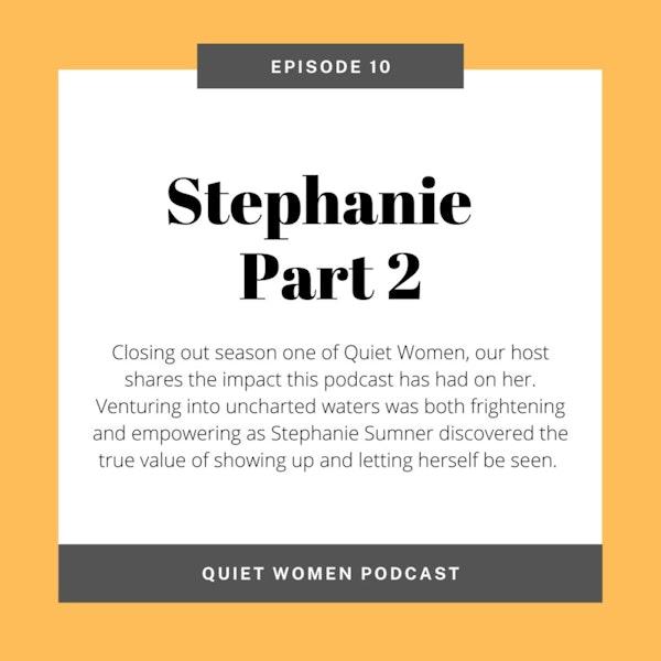 Episode 10 - Stephanie: Part 2 Image