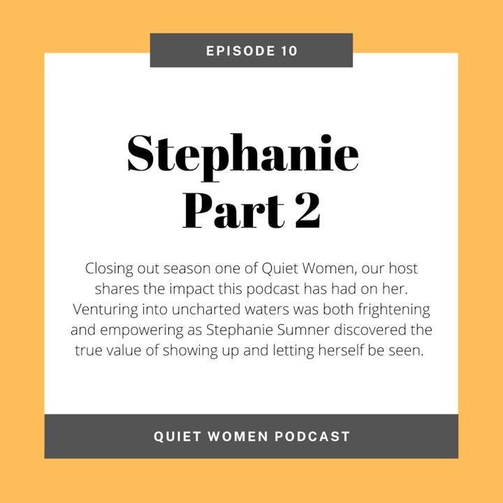 Episode 10 - Stephanie: Part 2