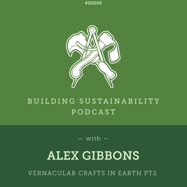 Vernacular Crafts in Earth Pt2 - Alex Gibbons - BS58 Image