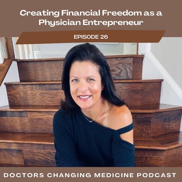 Creating Financial Freedom as a Physician Entrepreneur With Dr. Ali Novitsky