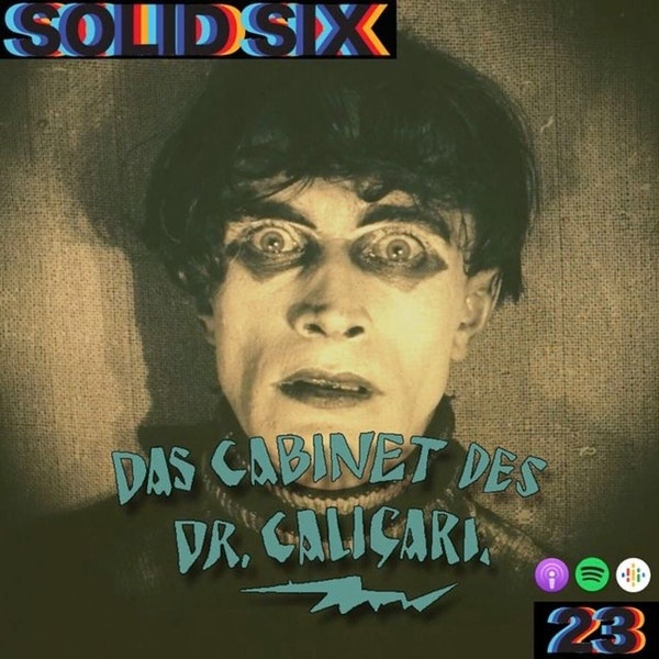 Episode 23: German Expressionism Pt. 1 - The Cabinet of Dr. Caligari