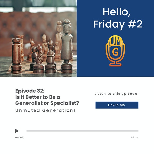 Is It Better to Be a Generalist or Specialist? (Hello, Friday #2) Image