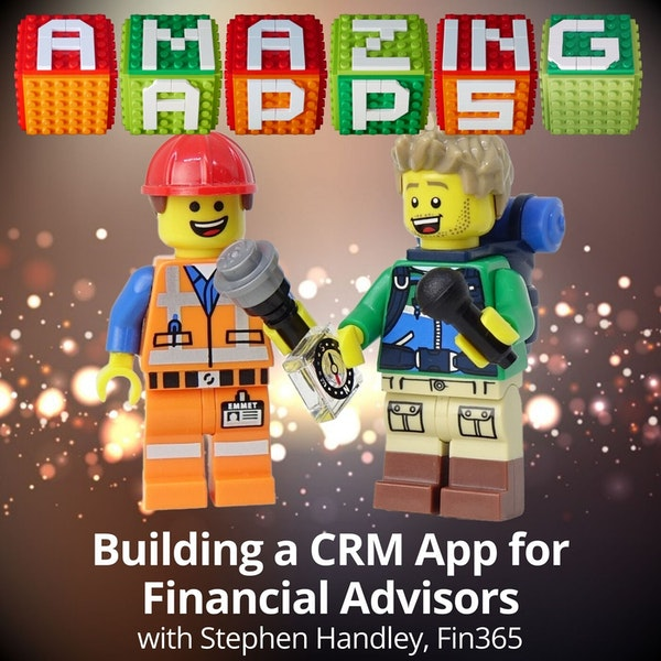 Building a CRM App for Financial Advisors with Stephen Handley, Fin365