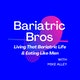 Bariatric Bros - Living That Bariatric Life & Eating Like Men Album Art