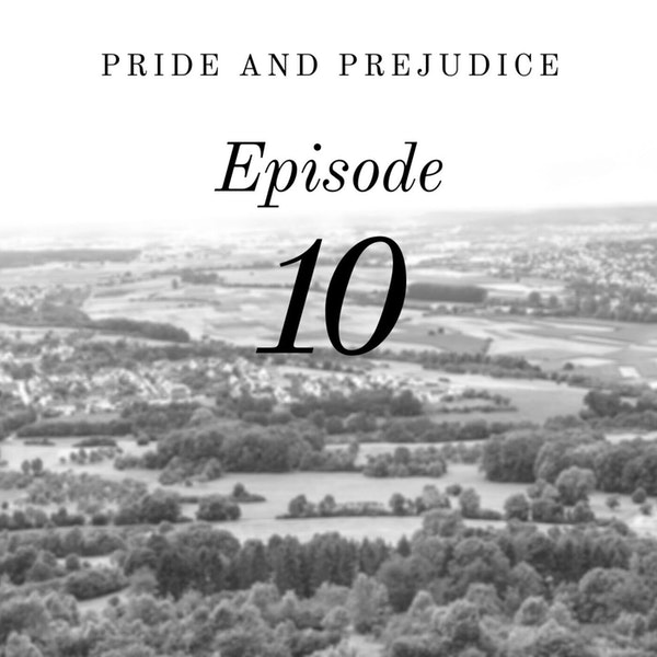 Pride and Prejudice | 10. Another Proposal
