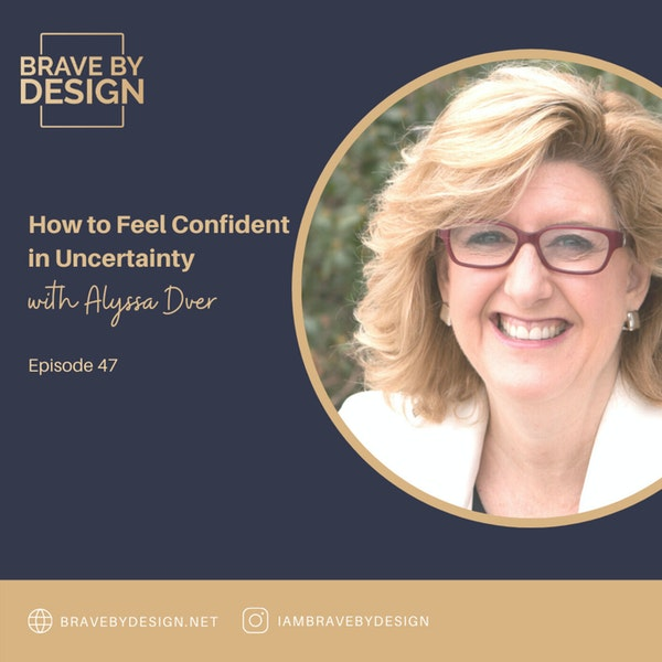 How to Feel Confident in Uncertainty with Alyssa Dver Image