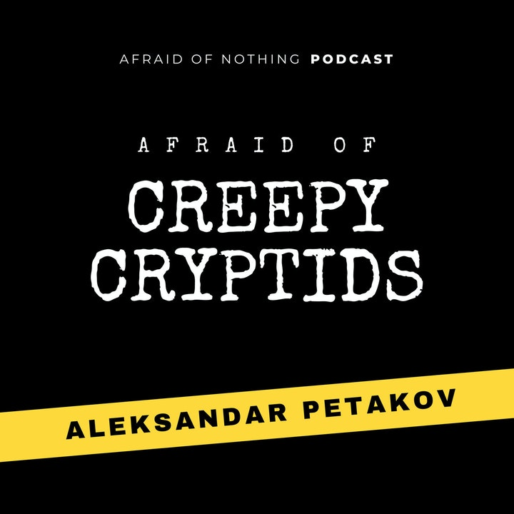 Afraid of Creepy Cryptids