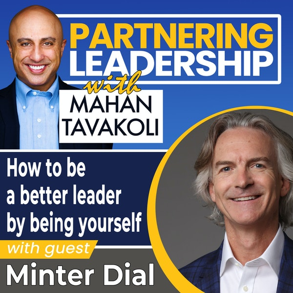How to be a better leader by being yourself with Minter Dial | Thoughtleader Image