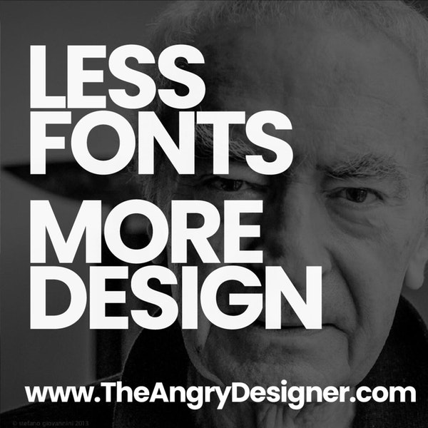 Less Fonts, More Design. Don't be so damn reliant on fonts - be the designer!