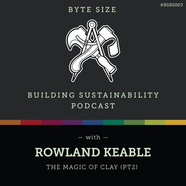 ByteSize - The magic of clay (Pt2) - Rowland Keable - BSBS003 Image