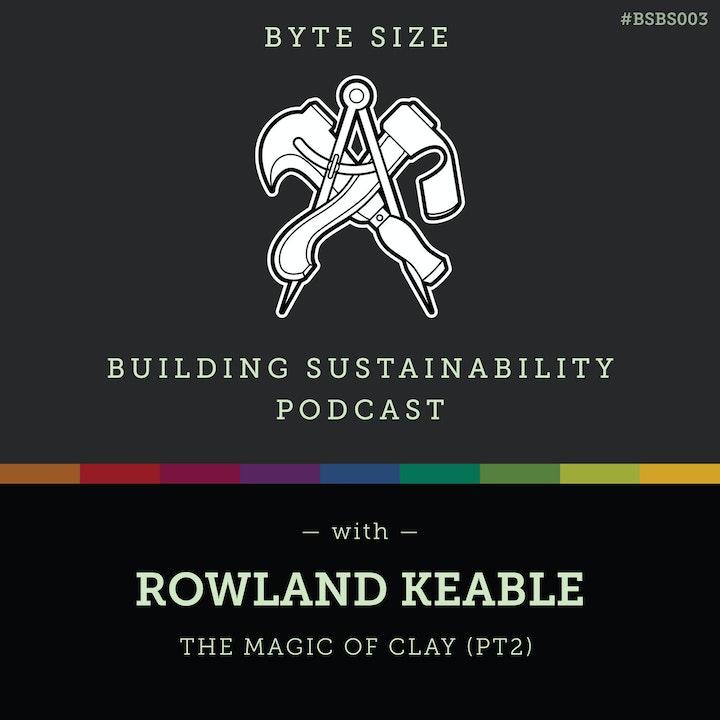 ByteSize - The magic of clay (Pt2) - Rowland Keable - BSBS003