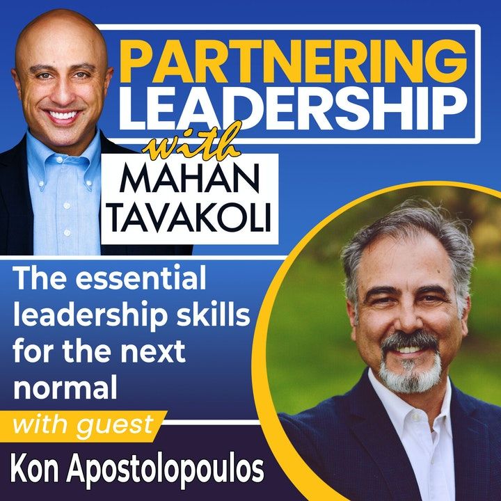 The essential leadership skills for the next normal with Kon Apostolopoulos | Global Thought Leader