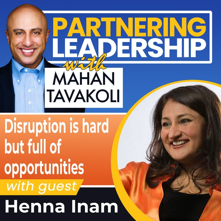 Disruption is hard but full of opportunity with Henna Inam   Global Thought Leader