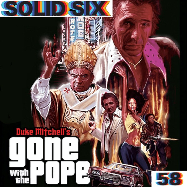Episode 58: Gone With The Pope