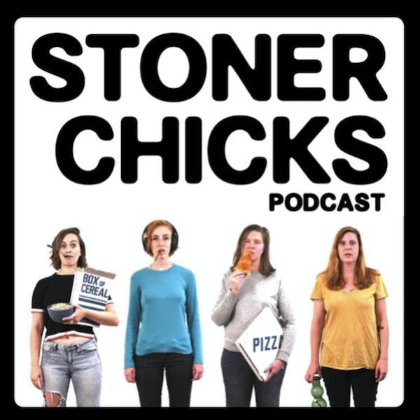 Introducing Stoner Chicks Podcast