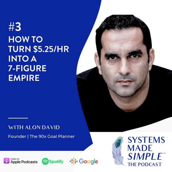 How to Turn $5.25/hr Into a 7-figure Empire with Alon David Image