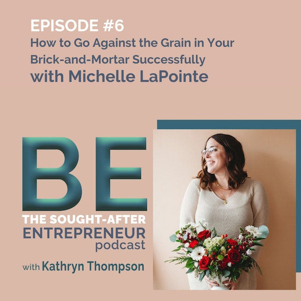How to Go Against the Grain in Your Brick-and-Mortar Successfully with Michelle LaPointe
