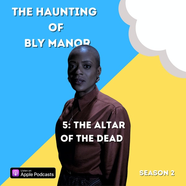 The Haunting of Bly Manor 5: The Alter of the Dead