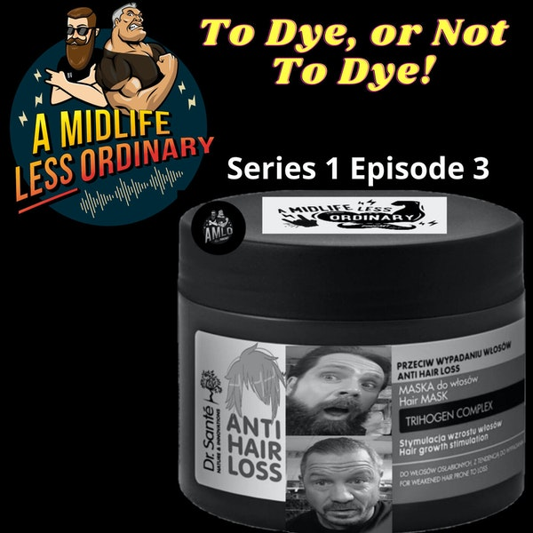 Male Grooming Tips - To Dye Or Not To Dye!