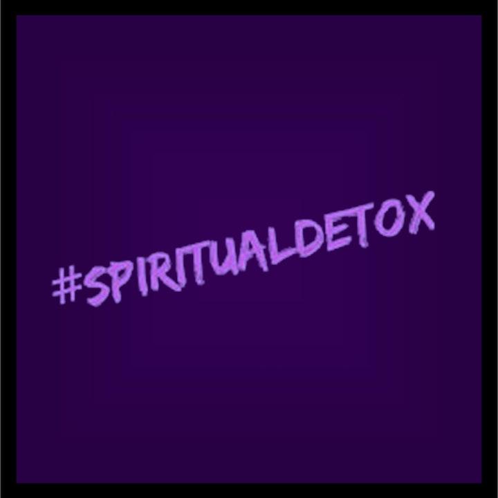 Spiritually Detox NOW to Shine Later