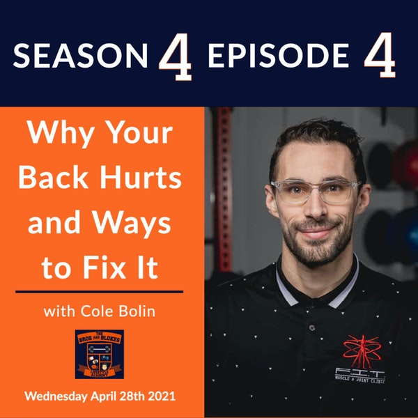 Why Your Back Hurts and Ways to Fix It (w/Cole Bolin)