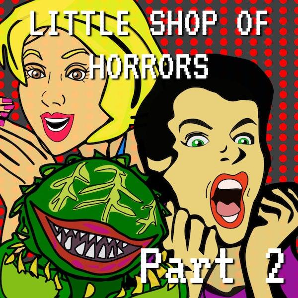 Little Shop of Horrors Part 2 Image
