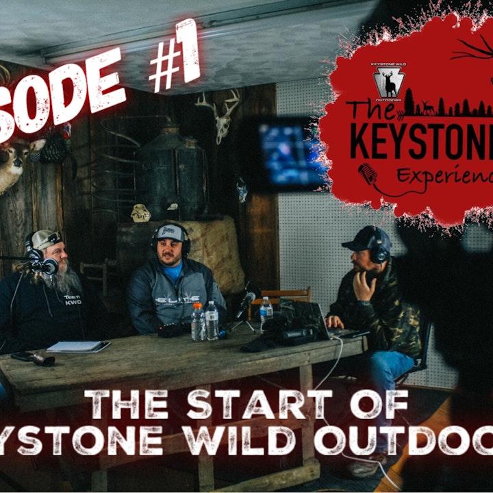 Episode #1 The Start of Keystone Wild Outdoors