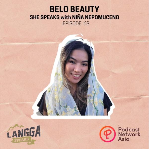 LSP 63: SHE SPEAKS: Belo Beauty with Niña Nepomuceno Image