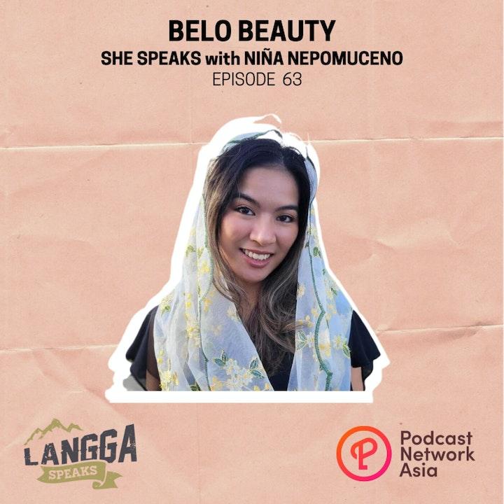 LSP 63: SHE SPEAKS: Belo Beauty with Niña Nepomuceno