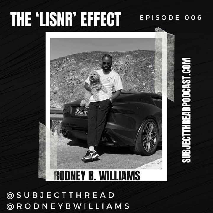 The 'LISNR' TECH Effect with Rodney B. Williams Full Episode 006