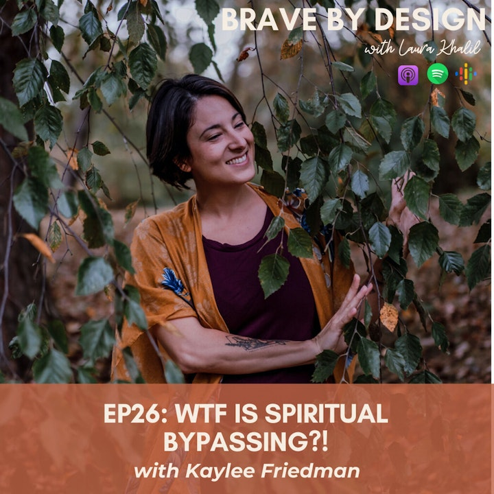 WTF is Spiritual Bypassing?! with Kaylee Friedman