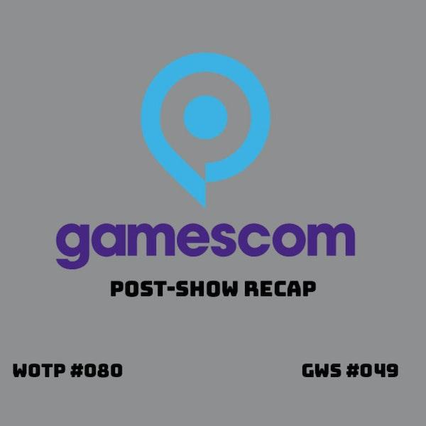 Highlights from Gamescom 2021 - GWS#049