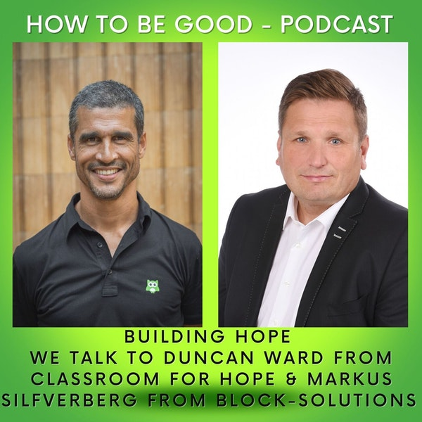 Building Hope: We Speak to Duncan Ward From Classroom of Hope & Markus Silverberg From Block Solutions About the Importance of Education and Sustainable Building