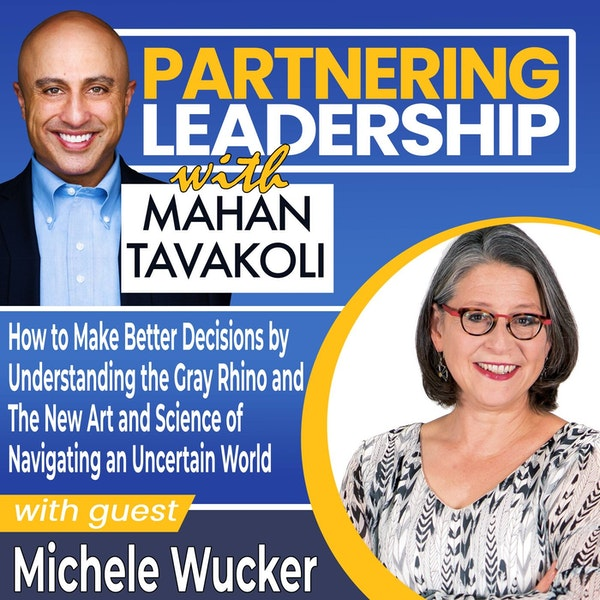 How to Make Better Decisions by Understanding the Gray Rhino and The New Art and Science of Navigating an Uncertain World with Michele Wucker   Global Thought Leader Image