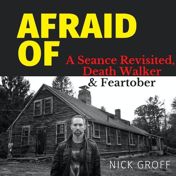 Afraid of A Seance Revisited, Death Walker & Feartober Image