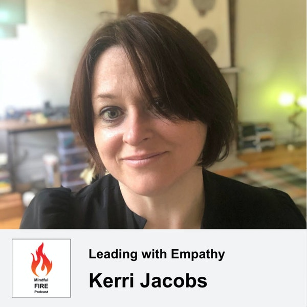 24 : Leading with Empathy with Kerri Jacobs