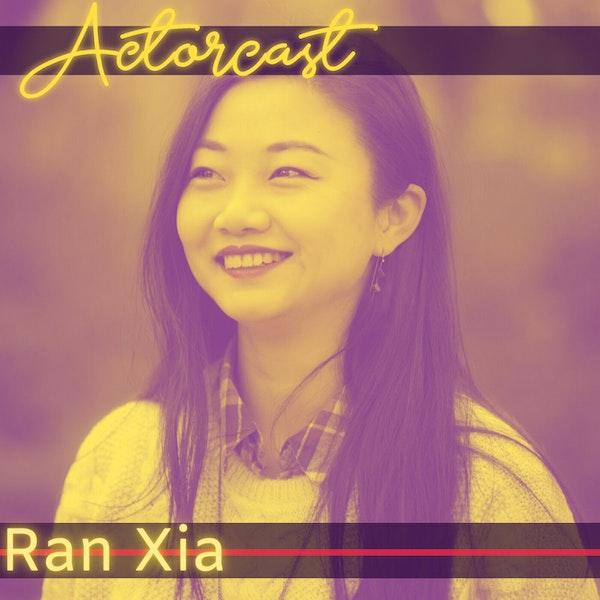 Ran Xia: Interdisciplinary Theatre Artist | Episode 029 Image