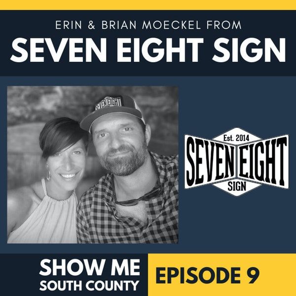 Seven Eight Sign with Erin & Brian Moeckel